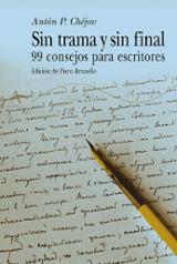 Sin trama y sin final. 99 consejos para escritores