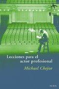 Lecciones para el actor profesional - Chejov, Michael
