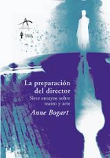 La preparación del director - Bogart, Anne