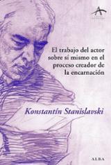 El trabajo del actor sobre sí mismo en el proceso creador de la e - Stanislavskiï, Konstantin Sergeevich