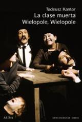 La clase muerta. Wielopole, Wielopole - Kantor, Tadeusz