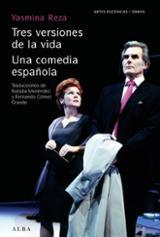 Tres versiones de la vida / Una comedia española