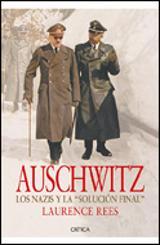"""Auschwitz. Los nazis y la """"solución final"""""""