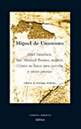 Abel Sánchez. San Manuel Bueno, mártir. Cómo se hace una novela.