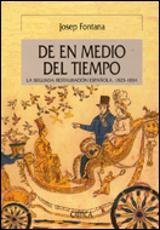 De en medio del tiempo: La segunda restauración española, 1823-18