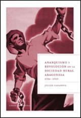 Anarquismo y revolución en la sociedad rural aragonesa, 1936-1938