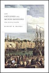 Los orígenes del mundo moderno - Marks, Robert