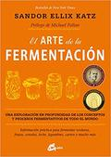 El arte de la fermentación - Katz, Sandor Ellix