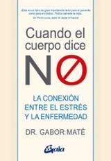"""Cuando el cuerpo dice """"NO"""" - Maté, Gabor"""