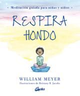 Respira hondo. Meditación guiada para niñas y niños - Jacobs, Brittany R.