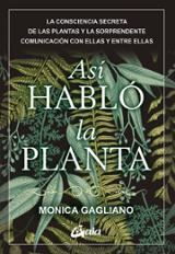 Así habló la planta - Gagliano, Monica