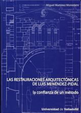 Las restauraciones arquitectónicas de Luis Menéndez Pidal. la con
