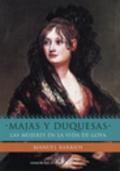 Majas y duquesas. Las mujeres en la vida de Goya