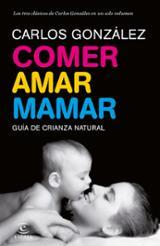 Comer, amar, mamar - González, Carlos
