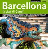 Barcellona. La città di Gaudí