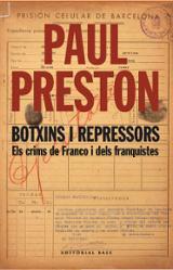 Botxins i repressors. Els crims de Franco i dels franquistes