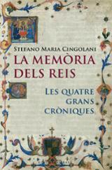 La memòria dels reis. Les quatre grans cròniques - Cingolani, Stefano Maria