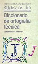Diccionario de ortografía técnica: normas de metodología y presen