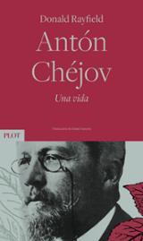 Antón Chéjov. Una vida - Rayfield, Donald
