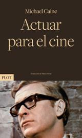 Actuar para el cine - Caine, Michael