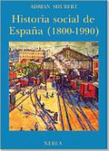 Historia social de España : (1800-1990)