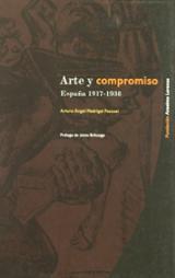 Arte y compromiso: España 1917-1936 - Madrigal Pascual, Arturo Ángel