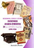 Escritoras anarco-feministas en la Revista Blanca (1898 - 1936) - Prado, Antonio
