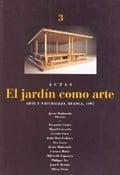 El jardín como arte: arte y naturaleza. Actas Huesca 1997, tercer
