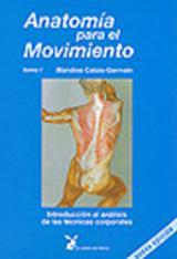 Anatomía para el movimiento, vol 1. Introducción al análisis de l - Calais-Germain, Blandine