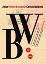 Atlas/ Constelaciones. Walter Benjamin