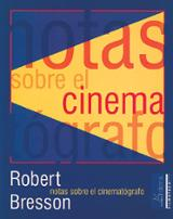 Notas sobre el cinematógrafo - Bresson, Robert