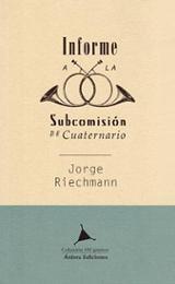 Informe a la Subcomisión de Cuaternario - Riechmann, Jorge