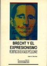 Brecht y el expresionismo. Reconstruccion de un diálogo revolucio