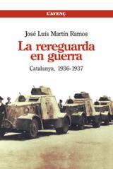 La rereguarda en guerra. Catalunya 1936-1937