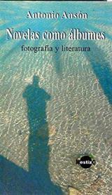 Novelas como álbumes: fotografía y literatura