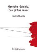 Germaine Gargallo. Cos, pintura i error - Masanés, Cristina
