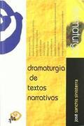 Dramaturgia de textos narrativos - Sanchís Sinisterra, José