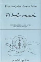 El bello mundo - Navarro Prieto, Francsico Javier