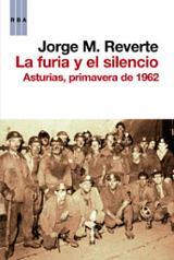La furia y el silencio. Asturias, primavera de 1962