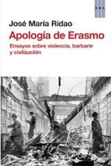 Apología de Erasmo. Ensayos sobre violencia, barbarie y civilizac