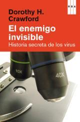 El enemigo invisible. Historia secreta de los virus