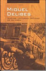 Miguel Delibes. Nuevas lecturas críticas de su obra