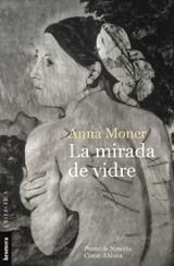 La mirada de vidre - Moner, Anna