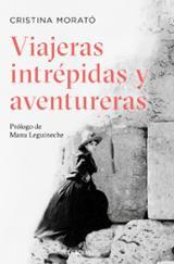 Viajeras intrépidas y aventureras - Morató, Cristina