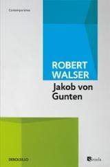 Jakob von Gunten - Walser, Robert