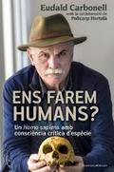 Ens farem humans? - Carbonell, Eudald