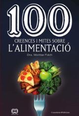 100 creences i mites sobre l´alimentació - Folch, Dra Montserrat