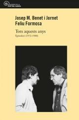 Tots aquests anys. Epistolari 1972-1980 - Benet i Jornet, Josep M.