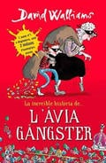 L´àvia gàngster - Walliams, David