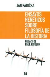 Ensayos heréticos sobre filosofía de la historia - Patocka, Jan
